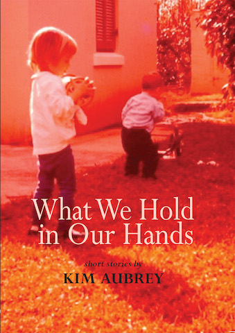 Blog Photo - SOTH Kim Aubrey Book Cover What We Hold
